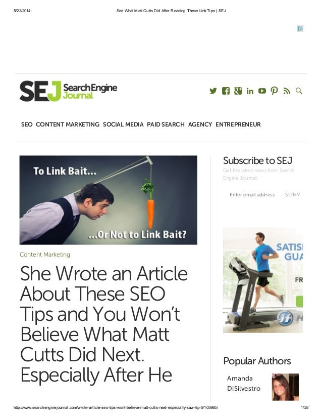 5/23/2014 See What Matt Cutts Did After Reading These LinkTips | SEJ http://www.searchenginejournal.com/wrote-article-seo-...