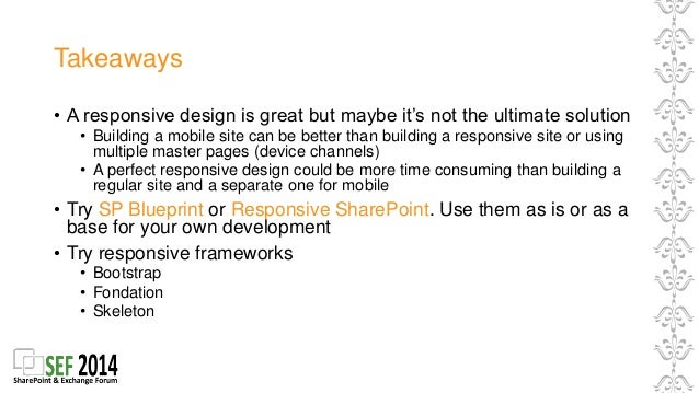 Sef 2014 responsive design in sharepoint 2013 takeaways 45 takeaways a responsive design malvernweather Choice Image