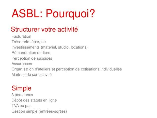 Pour qui Belge ou non-Belge Activité artistique ou non- artistique Sans but lucratif But social ou culturel Point d'attent...