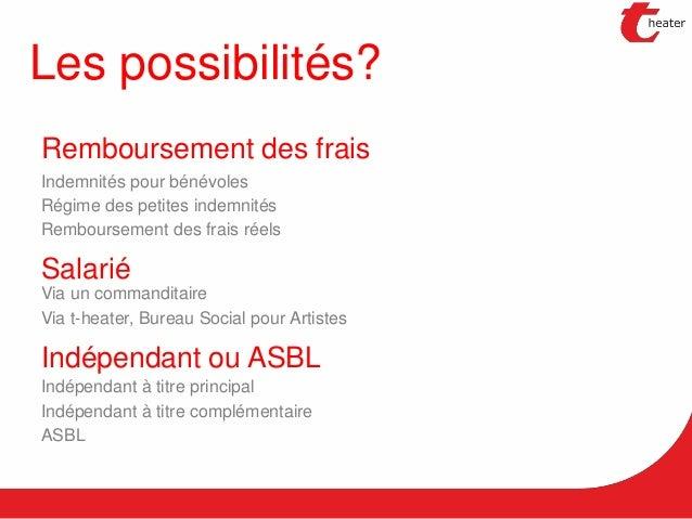 Les possibilités? Indépendant à titre principal Indépendant à titre complémentaire ASBL Indépendant ou ASBL Via un command...