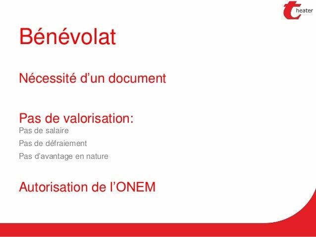 Bénévolat Nécessité d'un document Pas de salaire Pas de défraiement Pas d'avantage en nature Pas de valorisation: Autorisa...