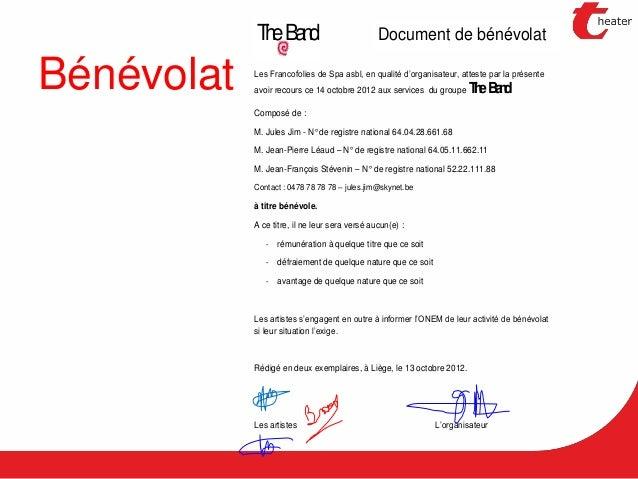 Bénévolat Les Francofolies de Spa asbl, en qualité d'organisateur, atteste par la présente avoir recours ce 14 octobre 201...