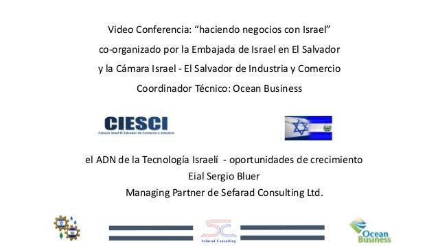 """Video Conferencia: """"haciendo negocios con Israel"""" co-organizado por la Embajada de Israel en El Salvador  y la Cámara Isra..."""
