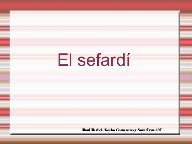 El sefardí  R Berbel, Gorka Comesaña y Sara Cruz 4ºC aúl