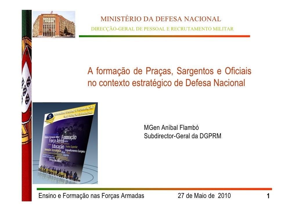 MINISTÉRIO DA DEFESA NACIONAL                  DIRECÇÃO-GERAL DE PESSOAL E RECRUTAMENTO MILITAR                     A form...