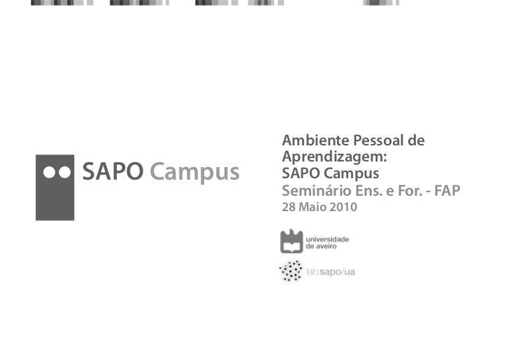 Ambiente Pessoal de               Aprendizagem: SAPO Campus   SAPO Campus               Seminário Ens. e For. - FAP       ...