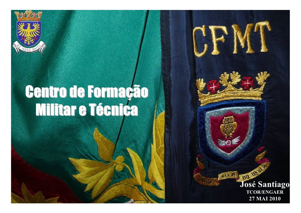 Centro de Formação  Militar e Técnica                         José Santiago                       TCOR/ENGAER             ...
