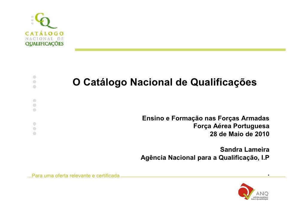 O Catálogo Nacional de Qualificações                                                Ensino e Formação nas Forças Armadas  ...