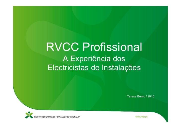 RVCC Profissional     A Experiência dos Electricistas de Instalações                          Teresa Bento / 2010