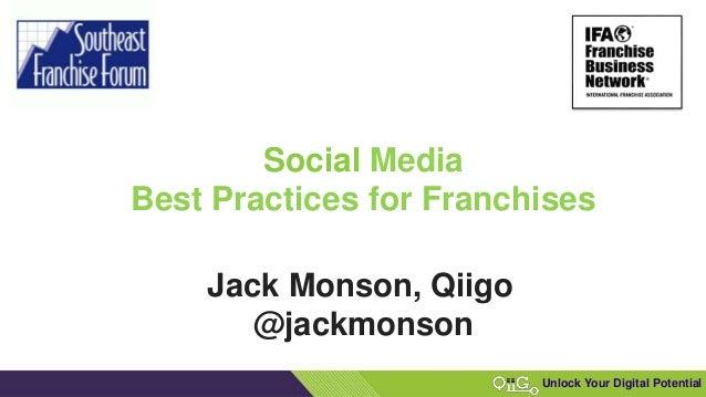 1 Unlock Your Digital Potential Jack Monson, Qiigo @jackmonson Social Media Best Practices for Franchises
