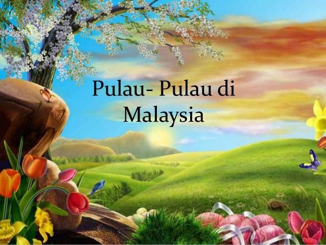 Pulau- Pulau di Malaysia
