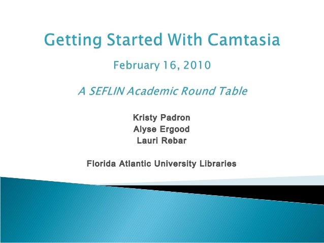 Getting Started with Camtasia-A Seflin Round Table discussion
