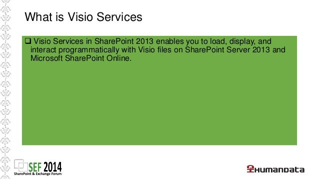 Configuring Visio  Services  • Create a Visio Graphics Service service  application in SharePoint Server 2013.  • 2 option...
