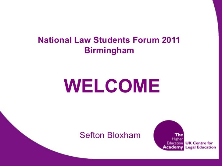 National Law Students Forum 2011 Birmingham WELCOME Sefton Bloxham