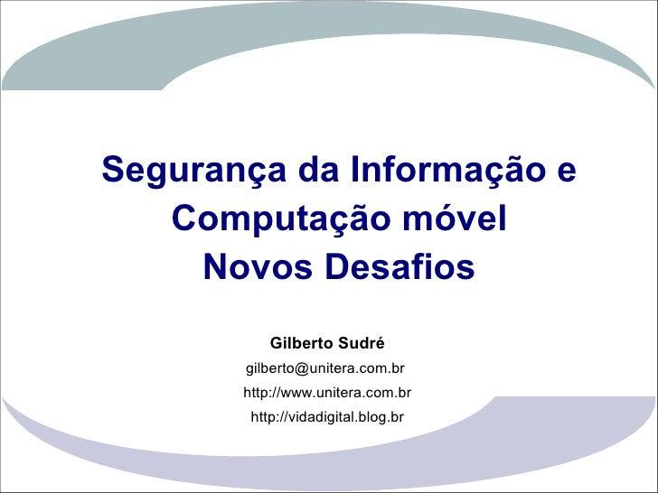 Segurança da Informação e                     Computação móvel                       Novos Desafios                       ...