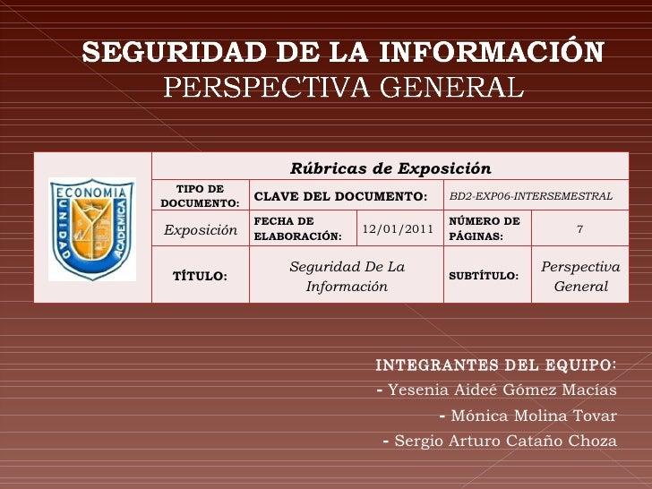 INTEGRANTES DEL EQUIPO: -  Yesenia Aideé Gómez Macías -  Mónica Molina Tovar -  Sergio Arturo Cataño Choza Rúbricas de Exp...