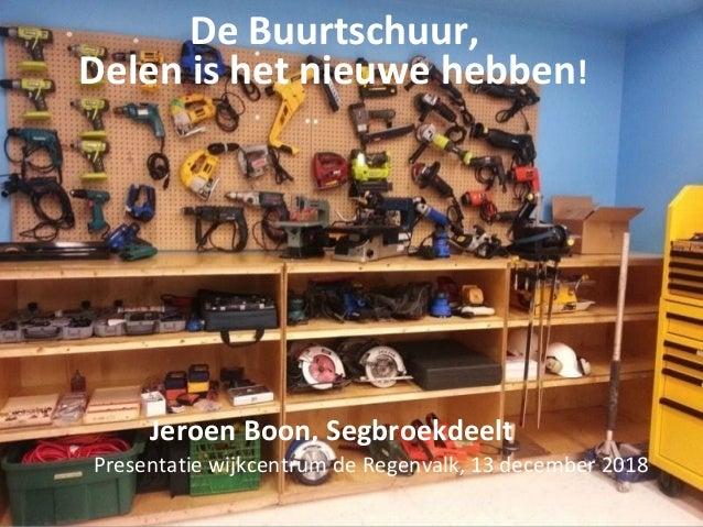 De Buurtschuur, Delen is het nieuwe hebben! Jeroen Boon, Segbroekdeelt Presentatie wijkcentrum de Regenvalk, 13 december 2...