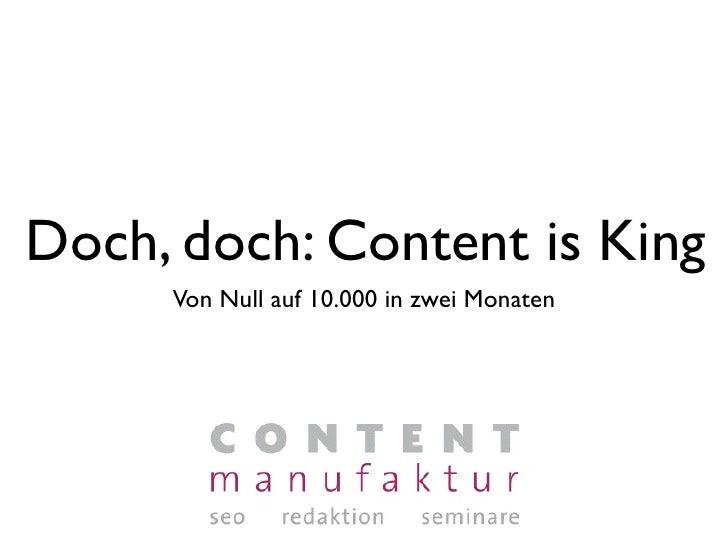 Doch, doch: Content is King      Von Null auf 10.000 in zwei Monaten