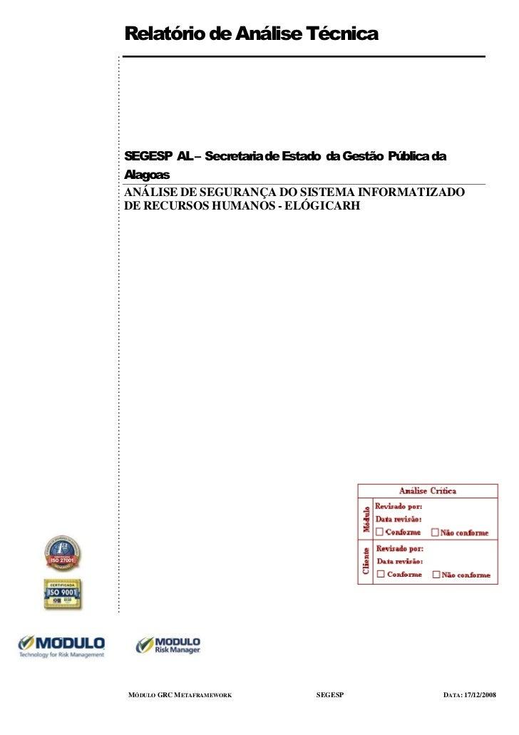 Relatório de Análise Técnica............................. SEGESP AL – Secretaria de Estado da Gestão Pública da...... Alag...