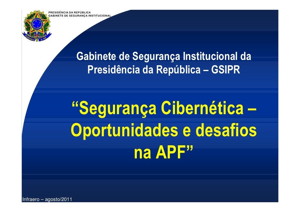 PRESIDÊNCIA DA REPÚBLICA           GABINETE DE SEGURANÇA INSTITUCIONAL                          Gabinete de Segurança Inst...