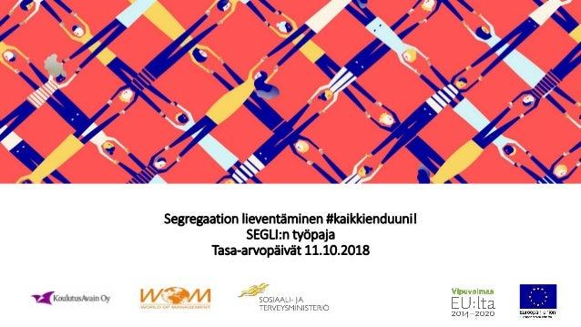 Segregaation lieventäminen #kaikkienduuni! SEGLI:n työpaja Tasa-arvopäivät 11.10.2018