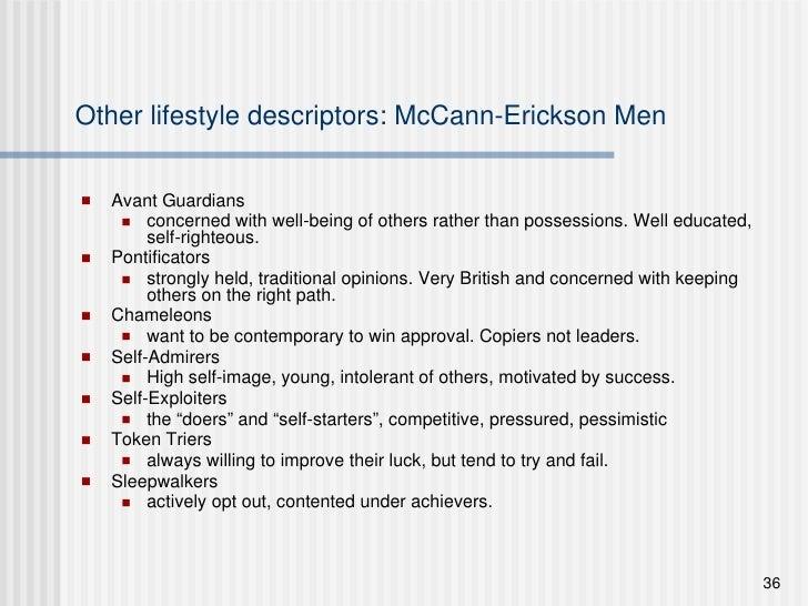 Other lifestyle descriptors: McCann-Erickson Men <ul><li>Avant Guardians </li></ul><ul><ul><li>concerned with well-being o...
