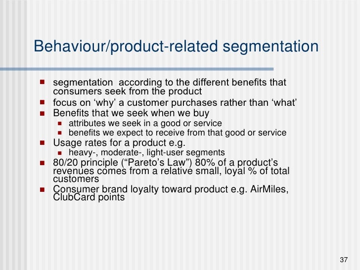 Behaviour/product-related segmentation <ul><li>segmentation  according to the different benefits that consumers seek from ...