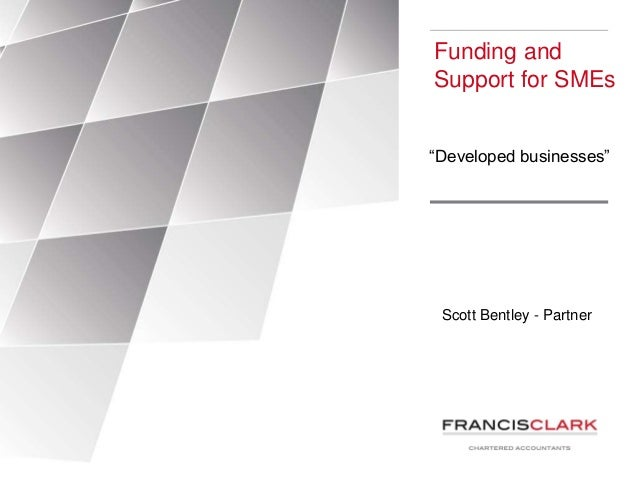 """Scott Bentley - Partner Funding and Support for SMEs """"Developed businesses"""""""