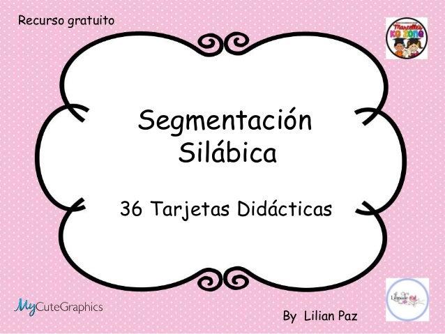 36 Tarjetas Didácticas Segmentación Silábica By Lilian Paz Recurso gratuito