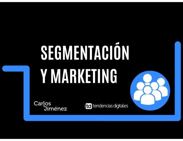 Segmentación de mercados y marketing