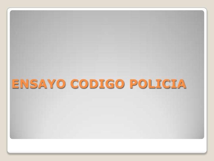 ENSAYO CODIGO POLICIA<br />