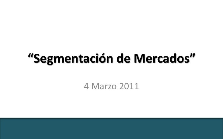 """""""Segmentación de Mercados""""<br />4 Marzo 2011<br />@PatriciaLinares - Segmentación de Mercados<br />"""