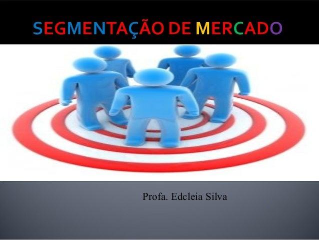 Profa. Edcleia Silva