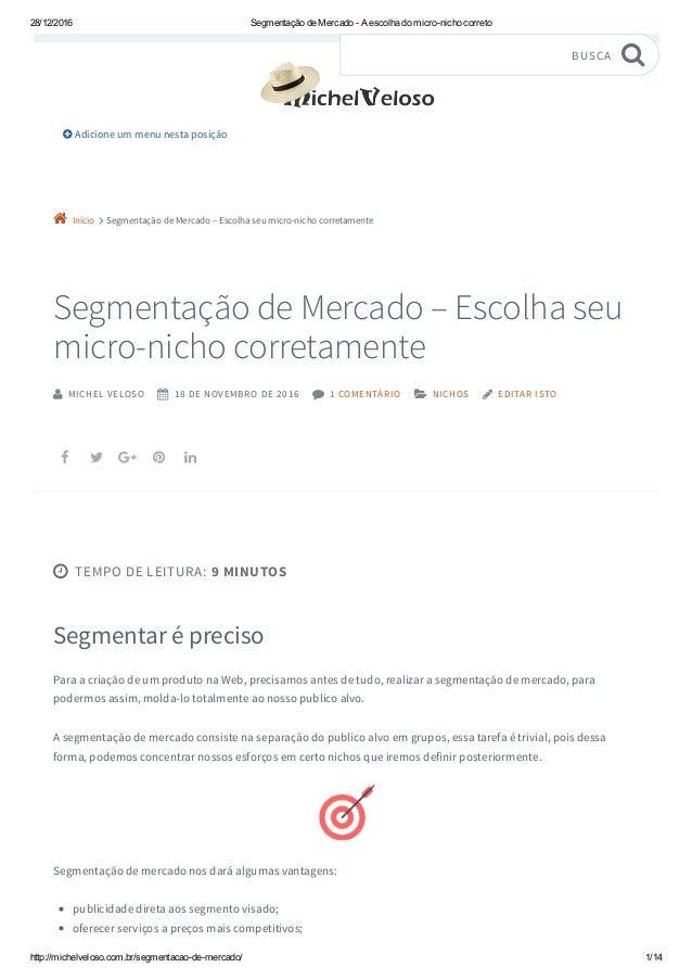 28/12/2016 SegmentaçãodeMercadoAescolhadomicronichocorreto http://michelveloso.com.br/segmentacaodemercado/ 1/...