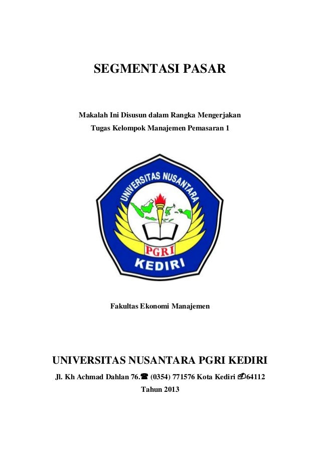 SEGMENTASI PASAR  Makalah Ini Disusun dalam Rangka Mengerjakan Tugas Kelompok Manajemen Pemasaran 1  Fakultas Ekonomi Mana...