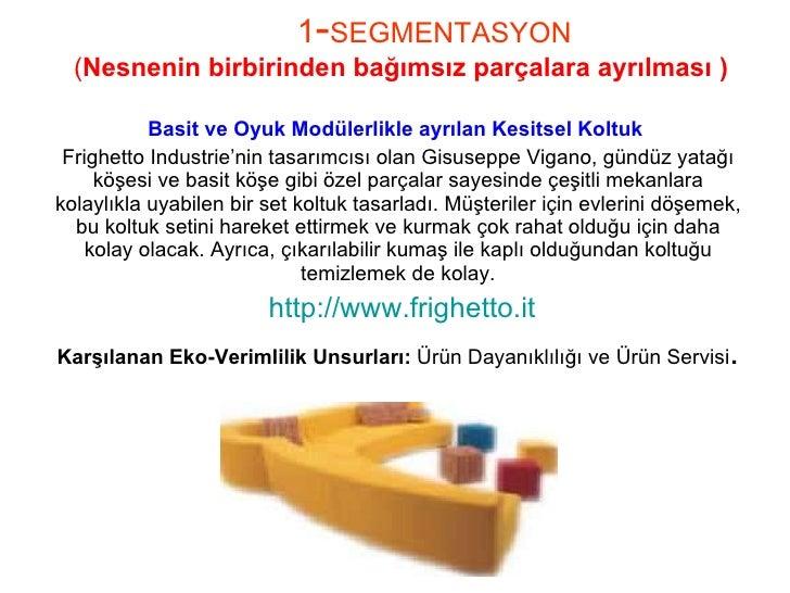 1 - SEGMENTASYON   ( Nesnenin birbirinden bağımsız parçalara ayrılması ) Basit ve Oyuk Modülerlikle ayrılan Kesitsel Koltu...