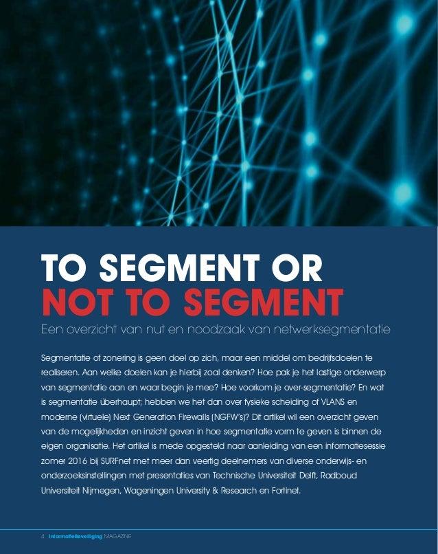 4 InformatieBeveiliging MAGAZINE Segmentatie of zonering is geen doel op zich, maar een middel om bedrijfsdoelen te realis...
