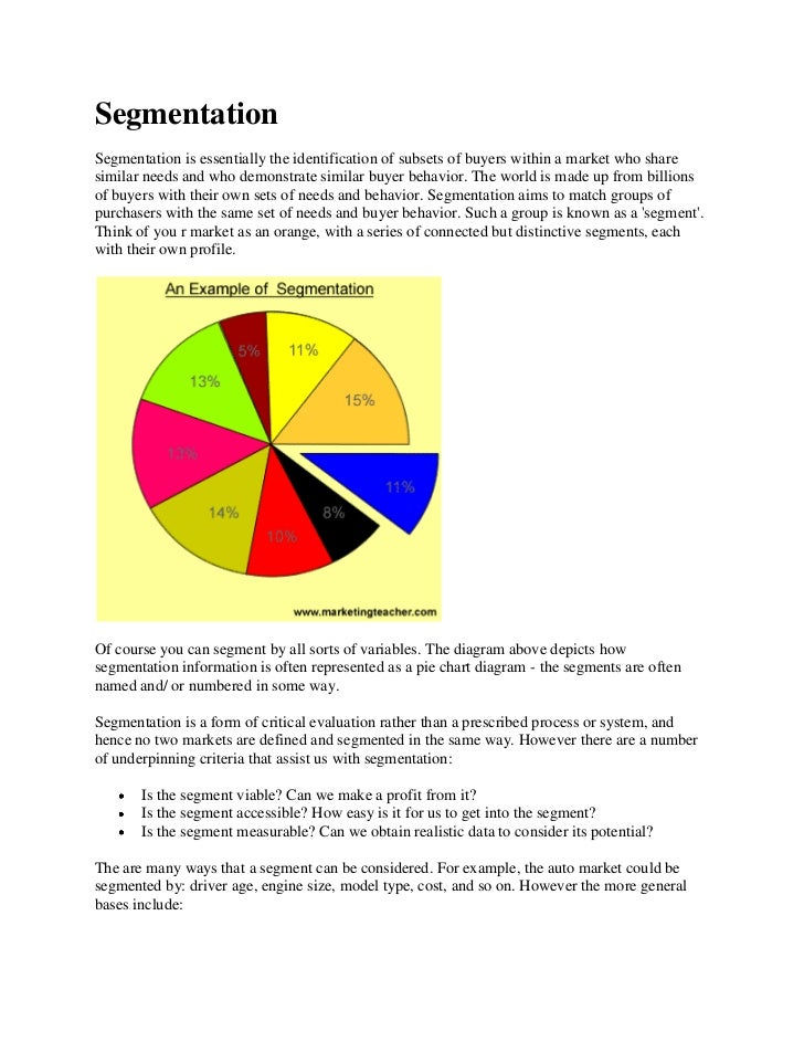 Segmentation<br />Segmentation is essentially the identification of subsets of buyers within a market who share similar ne...