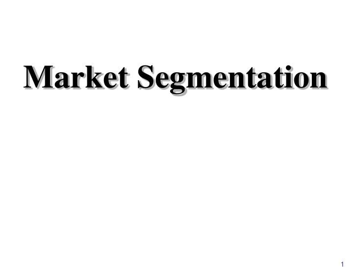 Market Segmentation<br />