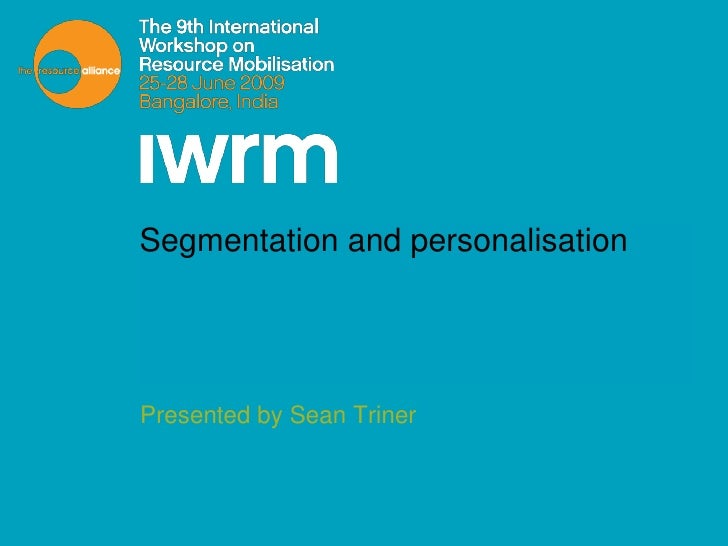 Segmentation and personalisation<br />Presented by Sean Triner<br />