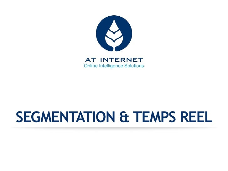 Online Intelligence SolutionsSEGMENTATION & TEMPS REEL