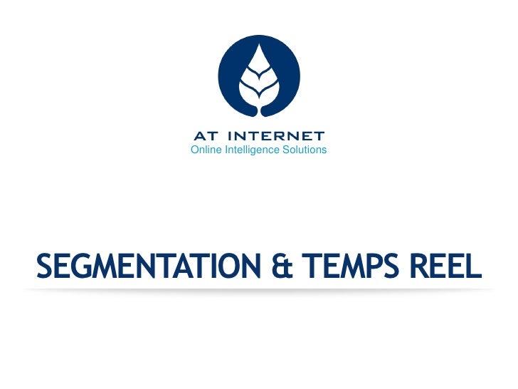 Online Intelligence SolutionsSEGMENTATION & TEMPS REEL