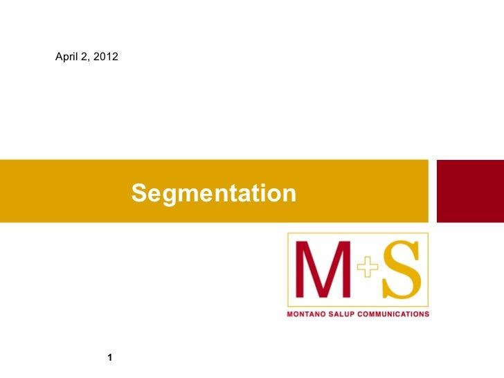 April 2, 2012                Segmentation          1