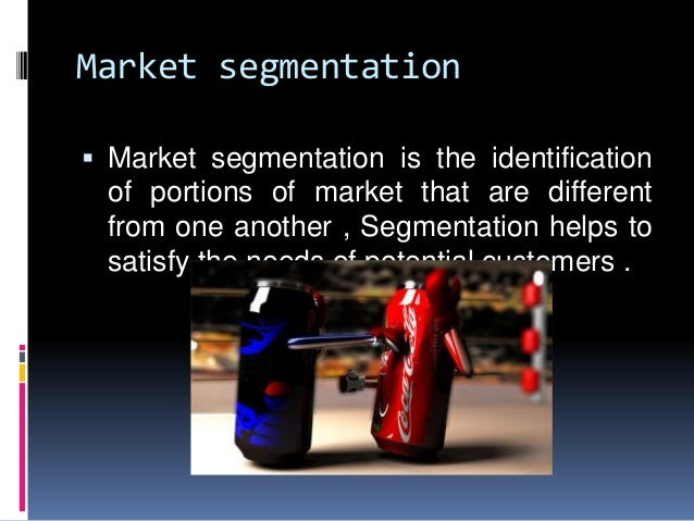 coca cola segmentation targeting positioning Coca cola targeting and positioning  segmentation enables brands to define the appropriate products for different kind of customers coca cola doesn't target a .