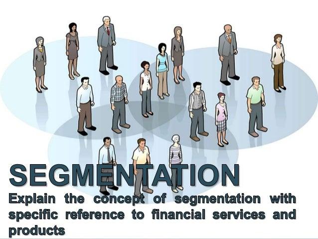 • Definition • Why Segmentation? • Objectives of Segmentation • Market Matching Strategy • Levels of Segmentation • Bases ...