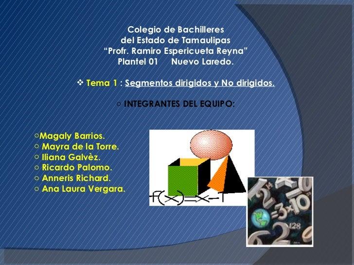 """<ul><li>Colegio de Bachilleres del Estado de Tamaulipas """"Profr. Ramiro Espericueta Reyna"""" Plantel 01  Nuevo Laredo. </li><..."""