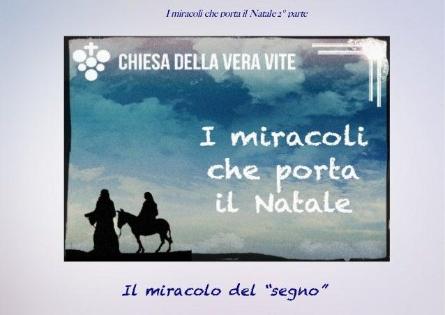 """I miracoli che porta il Natale 2° parte Il miracolo del """"segno"""""""