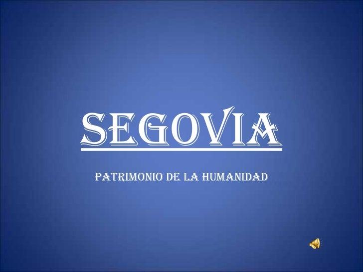 SEGOVIA PATRIMONIO DE LA HUMANIDAD