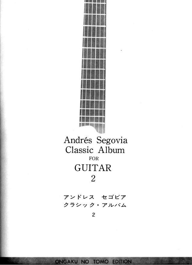 "Andr6s Segovia ClassicAlbum FOR GUITAR r) L 7 > F "" t - Z 2 - 2 ' y 2 -fzJe7 7 )VutA"