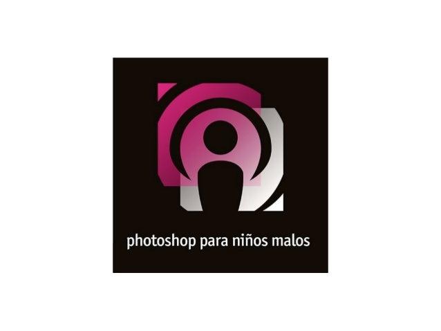 photoshop para niños malos . com@photoshopmalos por @javierherrero